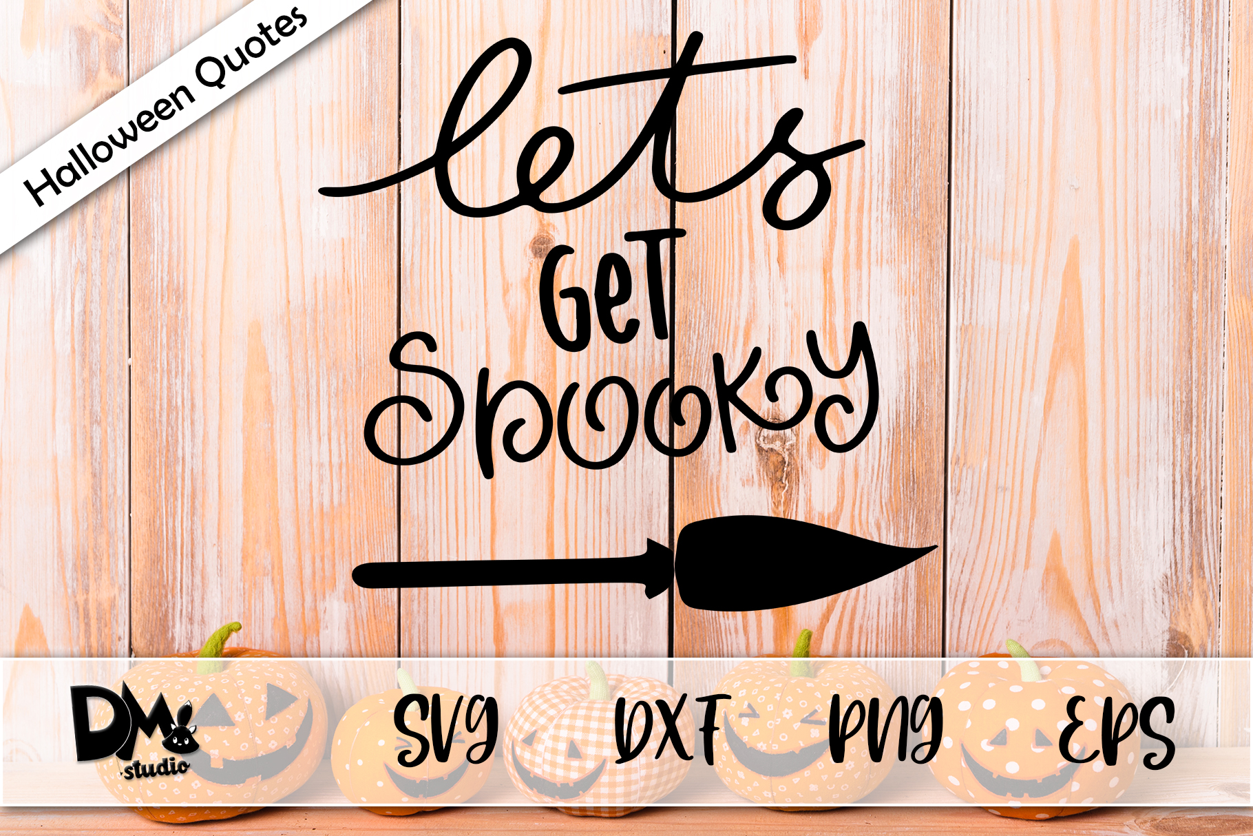 Lets Get Spooky Halloween Quotes Graphic By Sharon Dmstudio