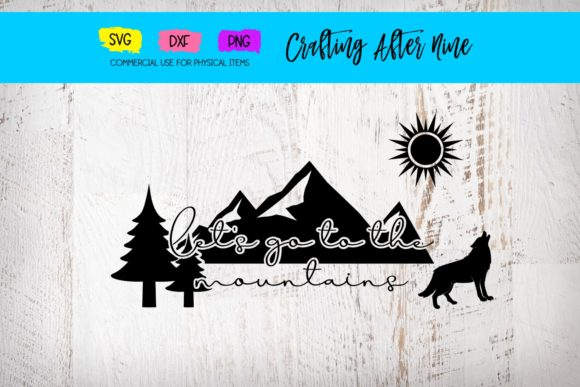 Print on Demand: Let's Go to the Mountains Graphic Crafts By Crafting After Nine
