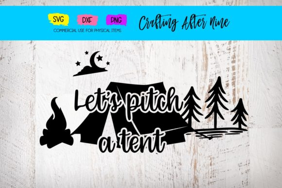 Print on Demand: Let's Pitch a Tent Graphic Crafts By Crafting After Nine