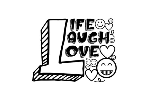 Life Laugh Love Graphic Crafts By ZetDesign