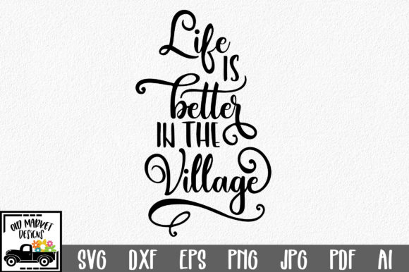 Life is Better in the Village Graphic Crafts By oldmarketdesigns