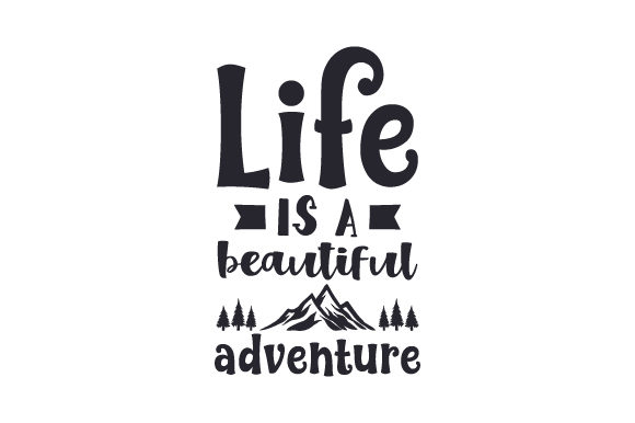 Download Free Life Is A Beautiful Adventure Svg Cut File By Creative Fabrica for Cricut Explore, Silhouette and other cutting machines.