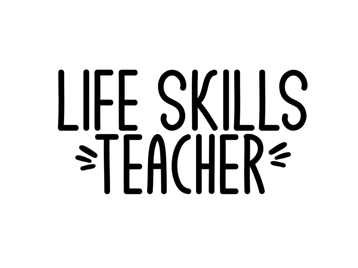 Download Free Life Skills Teacher Graphic By Thesmallhouseshop Creative Fabrica for Cricut Explore, Silhouette and other cutting machines.
