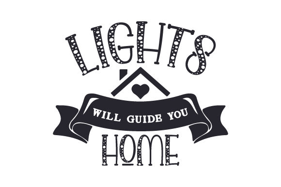 Download Free Lights Will Guide You Home Svg Cut File By Creative Fabrica for Cricut Explore, Silhouette and other cutting machines.