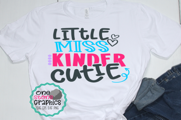 Little Miss Kinder Cutie Graphic Crafts By OneStoneGraphics