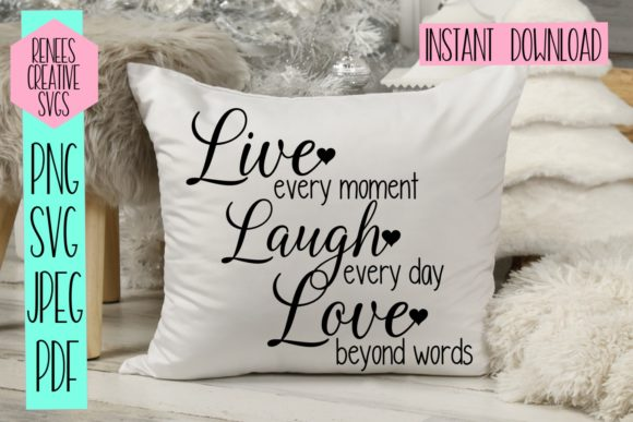 Download Free Live Laugh Love Graphic By Reneescreativesvgs Creative Fabrica for Cricut Explore, Silhouette and other cutting machines.