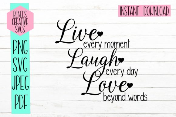 Print on Demand: Live, Laugh, Love Graphic Crafts By ReneesCreativeSVGs