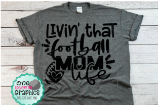 Download Free Livin That Football Mom Life Graphic By Onestonegraphics for Cricut Explore, Silhouette and other cutting machines.