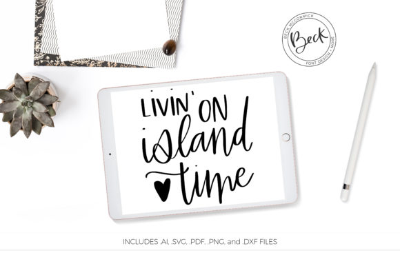 Download Free Living On Island Time Graphic By Beckmccormick Creative Fabrica for Cricut Explore, Silhouette and other cutting machines.