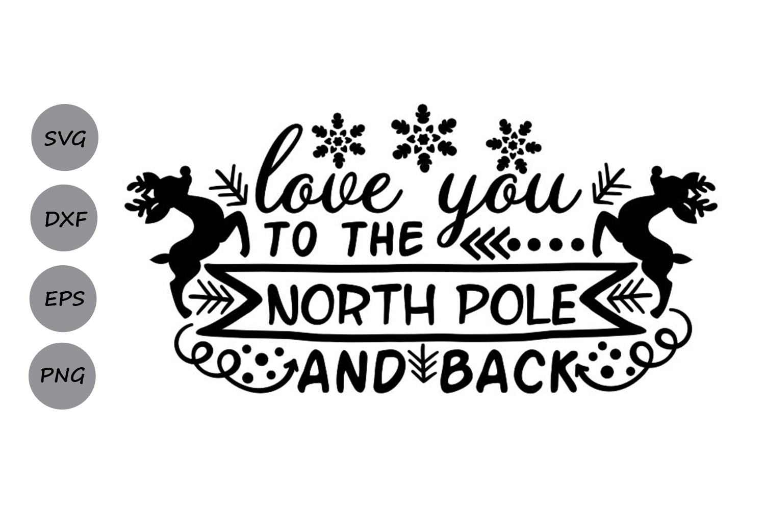 Download Free Love You To The North Pole And Back Svg Graphic By for Cricut Explore, Silhouette and other cutting machines.
