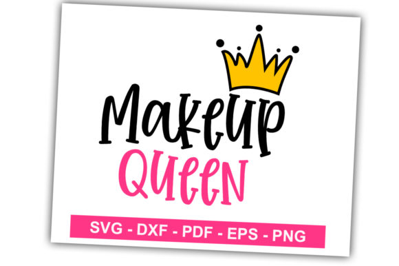 Print on Demand: Makeup Queen Graphic Crafts By svgbundle.net