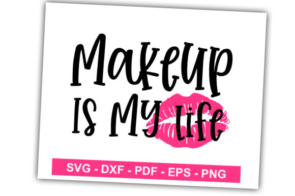 Print on Demand: Makeup is My Life Graphic Crafts By svgbundle.net