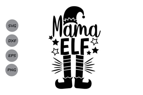Download Free Mama Elf Graphic By Cosmosfineart Creative Fabrica for Cricut Explore, Silhouette and other cutting machines.
