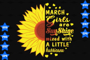 Download Free March Girls Are Sunshine Mixed With A Little Hurricane Graphic for Cricut Explore, Silhouette and other cutting machines.