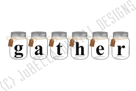Download Free Mason Jar Gather Svg Printable Graphic By Jobella Digital for Cricut Explore, Silhouette and other cutting machines.