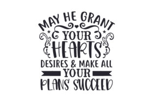 May He Grant Your Hearts Desires & Make All Your Plans Succeed Craft Design By Creative Fabrica Crafts