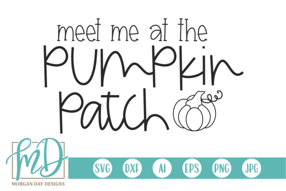 Download Free Meet Me At The Pumpkin Patch Graphic By Morgan Day Designs for Cricut Explore, Silhouette and other cutting machines.