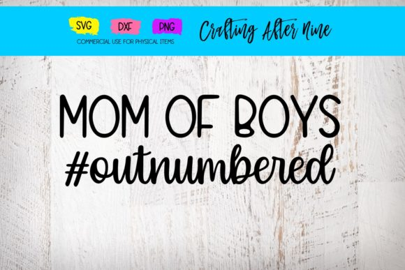Print on Demand: Mom of Boys, Outnumbered Graphic Crafts By Crafting After Nine