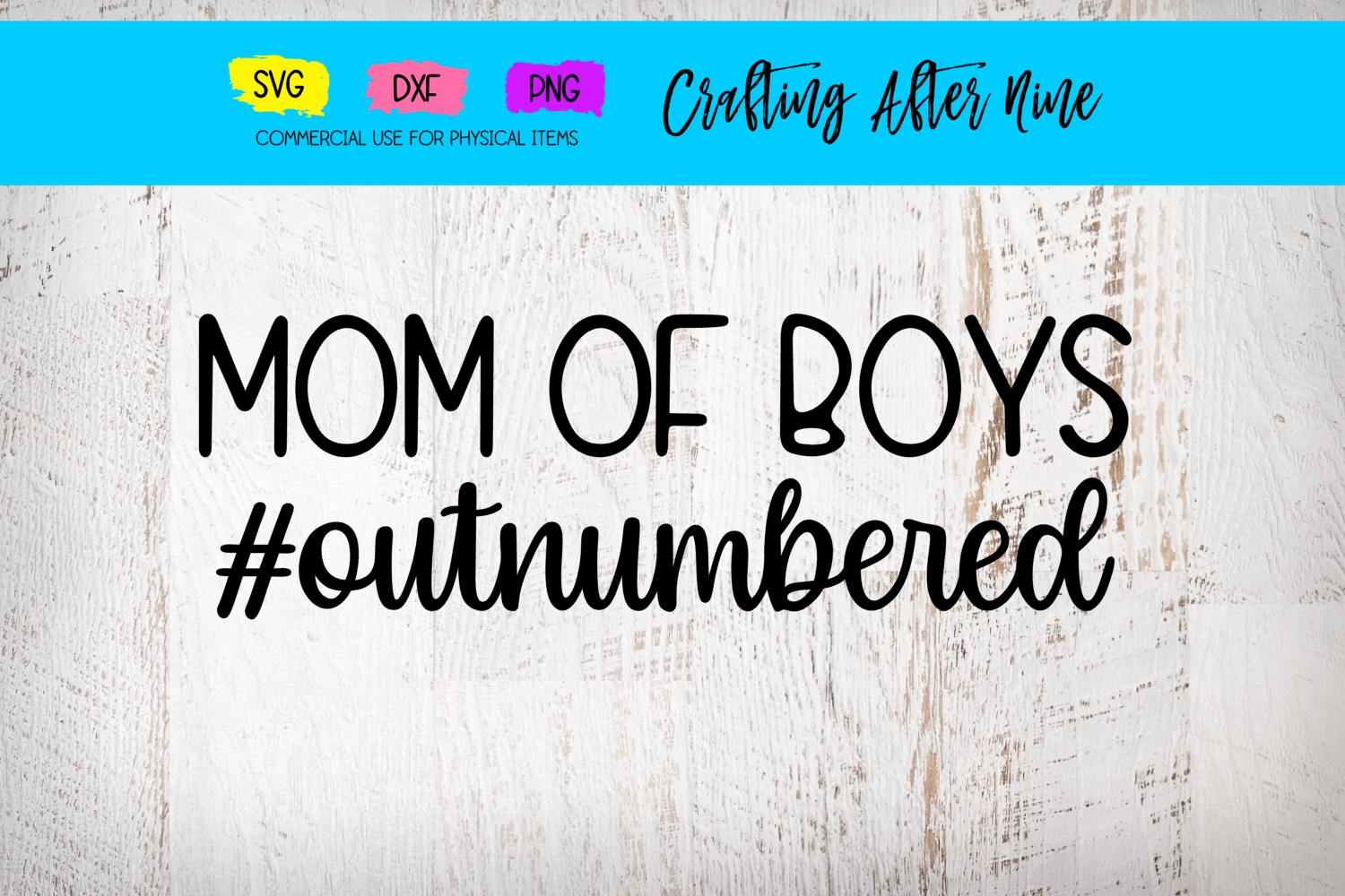 Download Free Mom Of Boys Outnumbered Graphic By Crafting After Nine for Cricut Explore, Silhouette and other cutting machines.