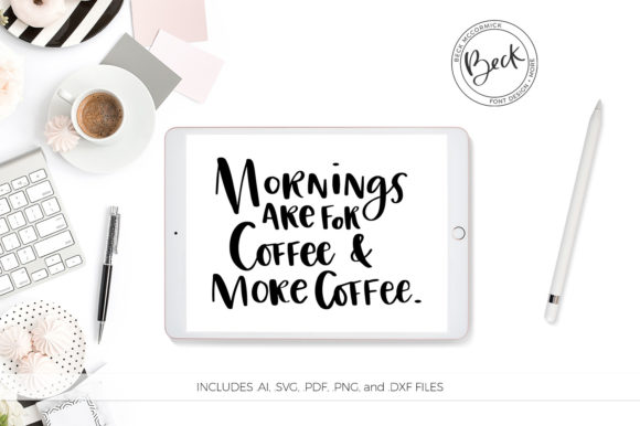 Download Free Mornings Are For Coffee Graphic By Beckmccormick Creative Fabrica for Cricut Explore, Silhouette and other cutting machines.