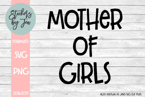 Download Free Mother Of Girls Graphic By Jens Svg Cut Files Creative Fabrica for Cricut Explore, Silhouette and other cutting machines.