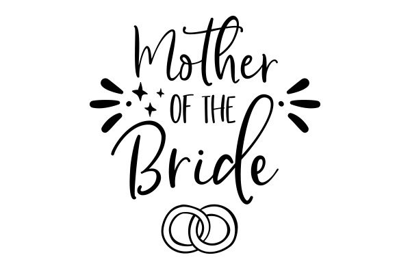 Download Free Mother Of The Bride Svg Cut File By Creative Fabrica Crafts Creative Fabrica for Cricut Explore, Silhouette and other cutting machines.