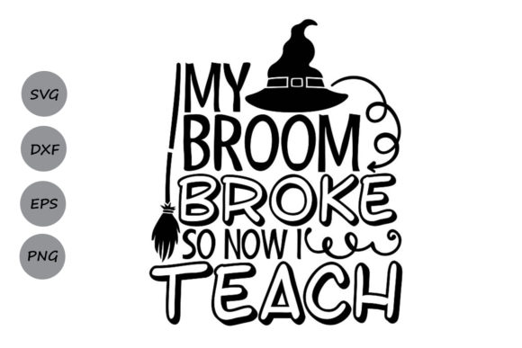 Download Free My Broom Broke So Now I Teach Graphic By Cosmosfineart for Cricut Explore, Silhouette and other cutting machines.