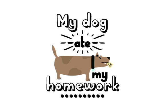 My Dog Ate My Homework - Back to School School & Teachers Craft Cut File By Creative Fabrica Crafts - Image 1
