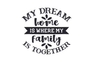 My Dream Home is Where My Family is Together Craft Design By Creative Fabrica Crafts