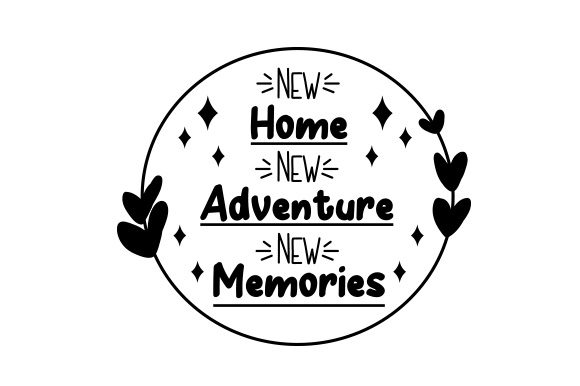 Download Free New Home New Adventure New Memories Svg Cut File By Creative for Cricut Explore, Silhouette and other cutting machines.