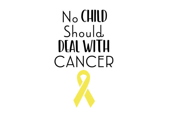 Download Free No Child Should Deal With Cancer Svg Cut File By Creative for Cricut Explore, Silhouette and other cutting machines.
