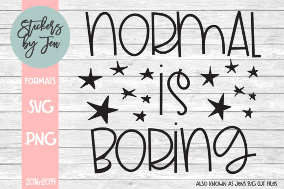 Download Free Normal Is Boring Graphic By Jens Svg Cut Files Creative Fabrica for Cricut Explore, Silhouette and other cutting machines.