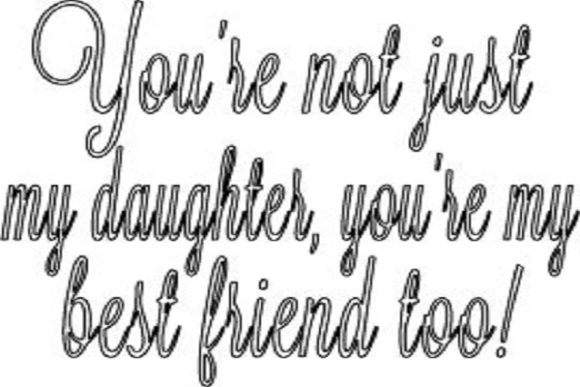Download Free Not Just My Daughter You Re My Best Friend Too Graphic By for Cricut Explore, Silhouette and other cutting machines.