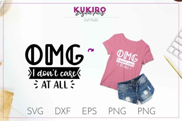Download Free Omg I Don T Care At All Sarcastic Svg Grafico Por Kukiro for Cricut Explore, Silhouette and other cutting machines.