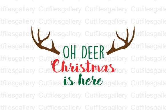 Download Free Oh Deer Chritsmas Is Here Graphic By Cutfilesgallery Creative for Cricut Explore, Silhouette and other cutting machines.