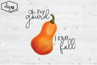 Oh My Gourd I Love Fall Graphic By Sheryl Holst