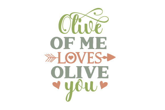 Olive Of Me Loves Olive You Svg Cut File By Creative Fabrica
