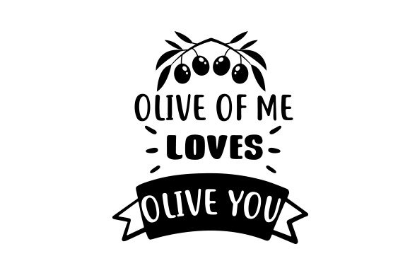 Download Free Olive Of Me Loves Olive You Svg Cut File By Creative Fabrica for Cricut Explore, Silhouette and other cutting machines.