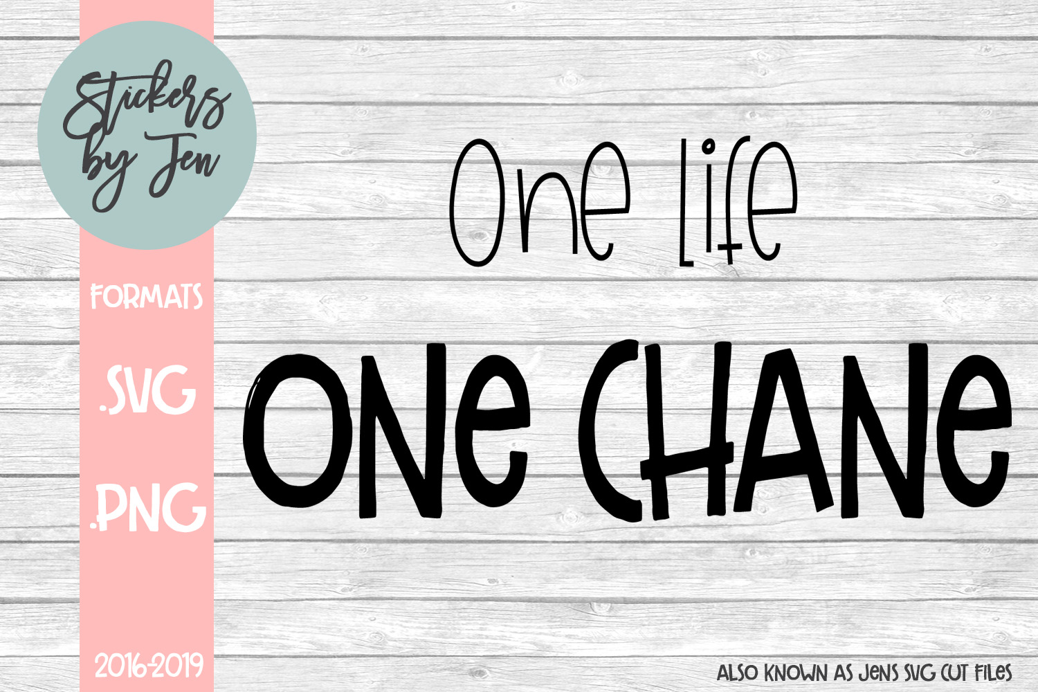 Download Free One Life One Chance Graphic By Stickers By Jennifer Creative for Cricut Explore, Silhouette and other cutting machines.