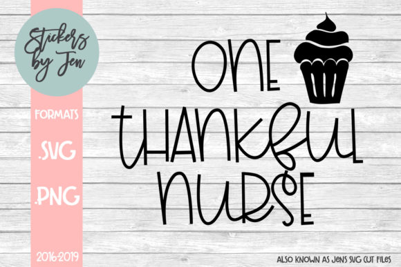 Download Free One Thankful Nurse Graphic By Stickers By Jennifer Creative Fabrica for Cricut Explore, Silhouette and other cutting machines.