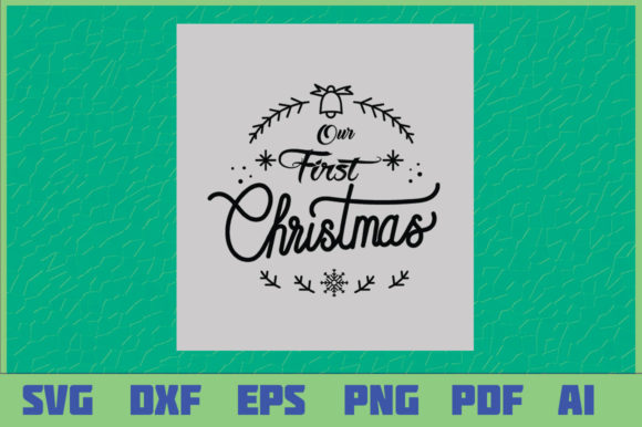Download Free Our First Christmas Graphic By Sajidmajid441 Creative Fabrica for Cricut Explore, Silhouette and other cutting machines.
