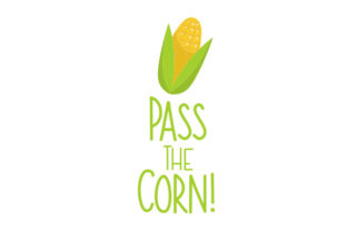 Pass the Corn! Thanksgiving Craft Cut File By Creative Fabrica Crafts