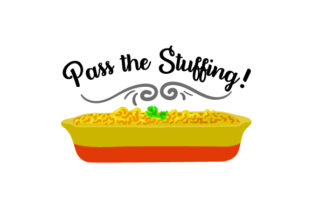 Pass the Stuffing! - Thanksgiving Thanksgiving Craft Cut File By Creative Fabrica Crafts