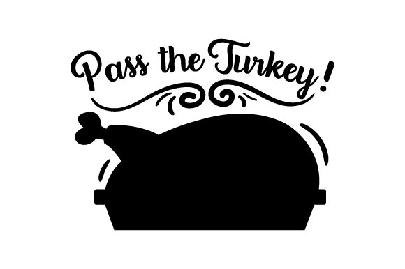 Download Free Pass The Turkey Thanksgiving Svg Cut File By Creative Fabrica for Cricut Explore, Silhouette and other cutting machines.