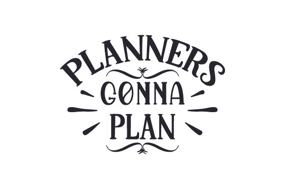 Planners Gonna Plan Quotes Craft Cut File By Creative Fabrica Crafts