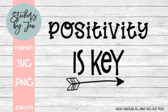 Download Free Positivity Is Key Graphic By Stickers By Jennifer Creative Fabrica for Cricut Explore, Silhouette and other cutting machines.