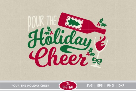 Download Free Pour The Holiday Cheer Graphic By Tl Digital Creative Fabrica for Cricut Explore, Silhouette and other cutting machines.