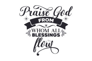 Praise God from Whom All Blessings Flow Craft Design By Creative Fabrica Crafts