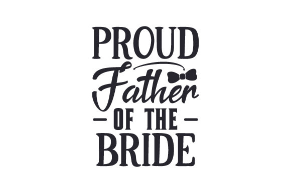 Download Free Proud Father Of The Bride Svg Cut File By Creative Fabrica for Cricut Explore, Silhouette and other cutting machines.