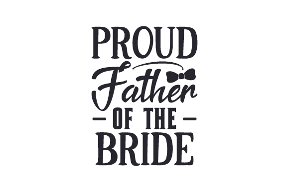 Proud Father Of The Bride Svg Cut File By Creative Fabrica